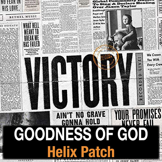 Goodness of God // Bethel Music // Helix Patch