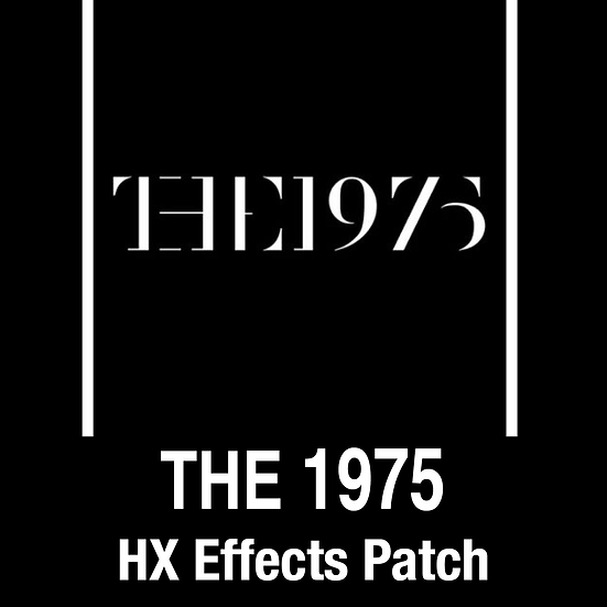 The 1975 // HX Effects Patch