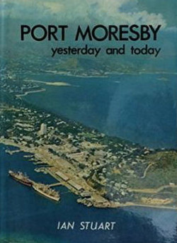 PORT MORESBY YESTERDAY & TODAY