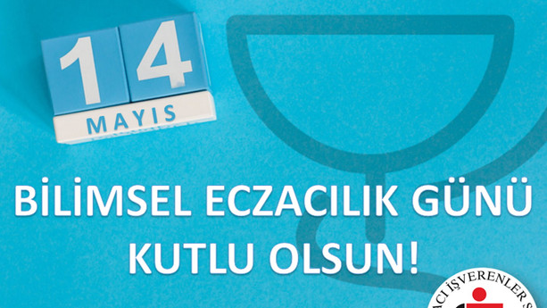 14 MAYIS BİLİMSEL ECZACILIK GÜNÜ KUTLU OLSUN!