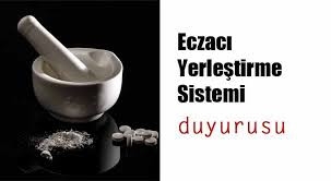ECZACI YERLEŞTİRME SİSTEMİ (EYS) DUYURUSU