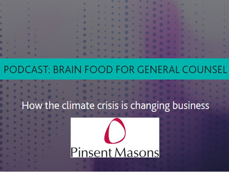 Brain Food Podcast for General Counsel - How the climate crisis is changing business
