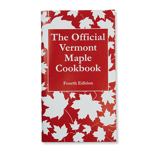 The Official Vermont Maple Cookbook Fourth Edition