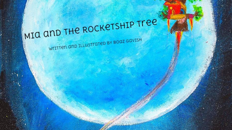 Mia and the Rocketship Tree