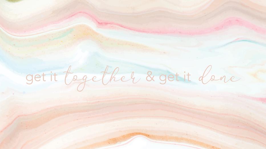 Get It Together & Get It Done Desktop Ba