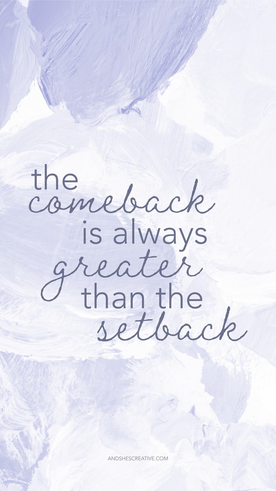 The Comback Is Always Greater Than The Setback Mobile