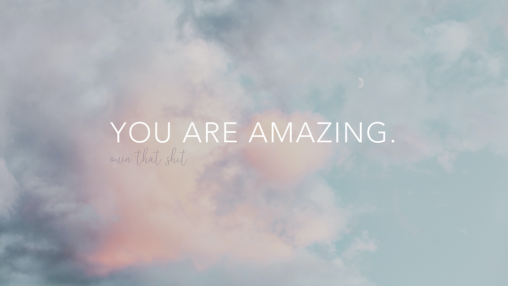 You Are Amazing Desktop Background