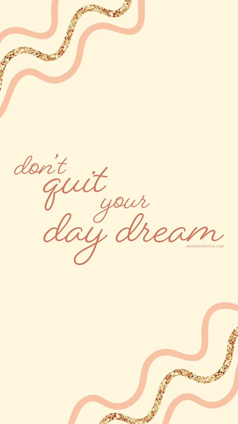 Don't Quit Your Day Dream Mobile Background