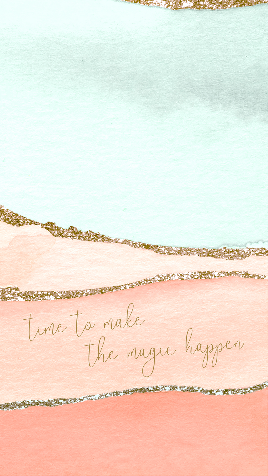 Time To Make The Magic Happen Mobile Wallpaper