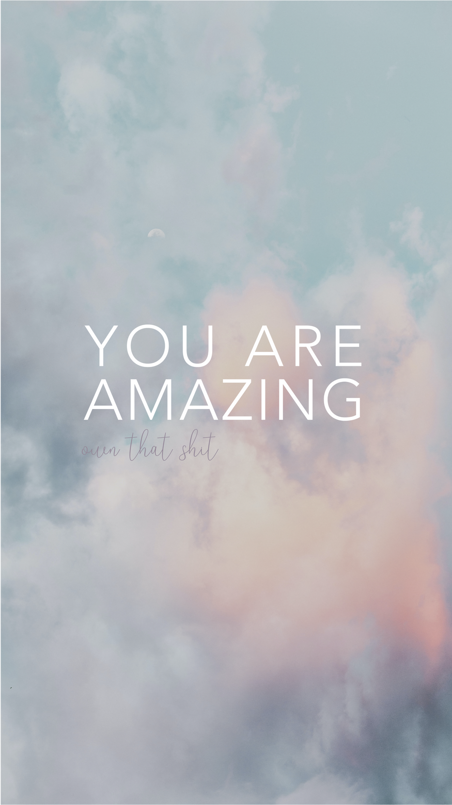 You Are Amazing Phone Wallpaper