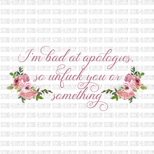 I'm Bad at Apologies...