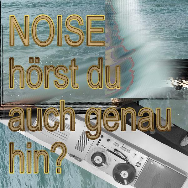 noise_hoerstduauchgenauhin.jpg