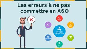Les erreurs à ne pas commettre dans votre stratégie ASO (App Store Optimization).