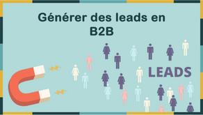 Comment générer des leads efficaces en B2B ?