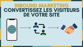 Inbound Marketing: Convertissez les visiteurs de votre site en clients!