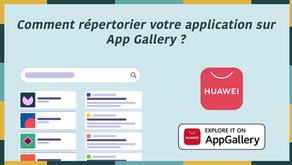 Store Huawei  : Comment répertorier votre application sur App Gallery ?