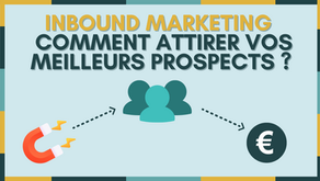 Inbound Marketing: comment attirer vos meilleurs prospects?