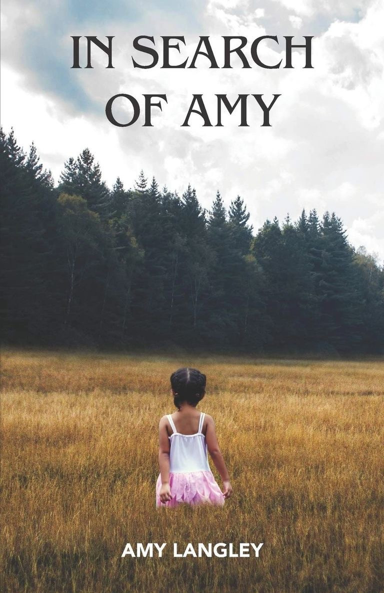 A memoir with a message of love and hope, In Search of Amy recounts the life of author Amy Langley, as she walked a path to find her truth, and discover her true self.
