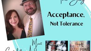 Acceptance, Not Tolerance