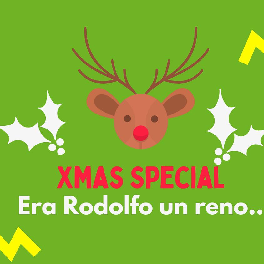 Xmas Special: Era Rodolfo un reno...