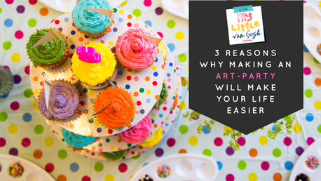 3 Reasons why making an Art-party will make your life easier