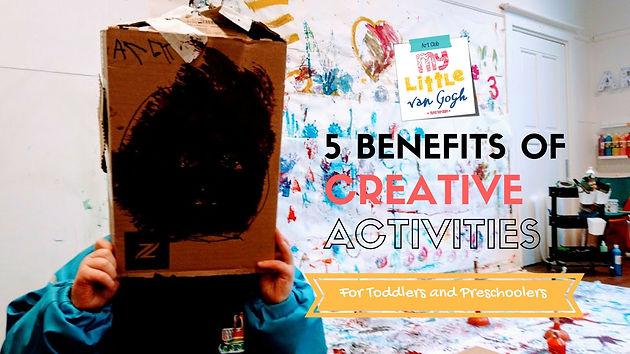 5 Benefits Of Creative Activities My Little Van Gogh