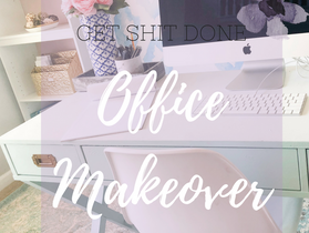 The Get Shit Done She Space- Office Makeover