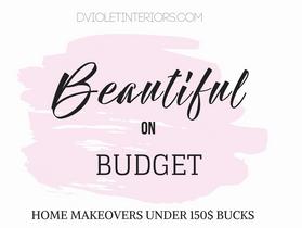 Beautiful on a Budget- Room Styling Under $100 Bucks