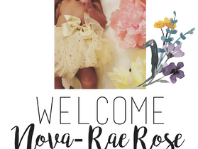 Welcome Nova-Rae Rose and 2018- Pregnancy, Child-Birth & the New Normal