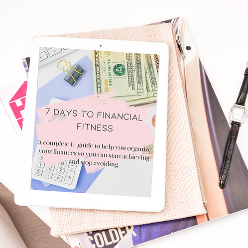 7 Days to Financial Fitness- An E- Guide