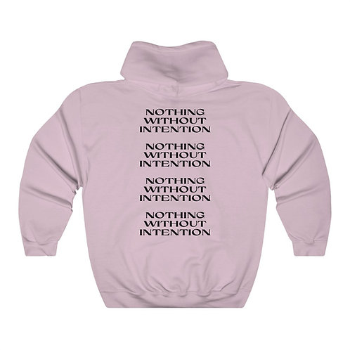 Nothing Without Intention Hoodie