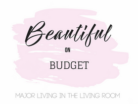 Beautiful on Budget Series- Major Living in a Living Room
