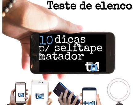 TESTE DE ELENCO ON-LINE. 10 DICAS PARA UM SELFTAPE MATADOR!