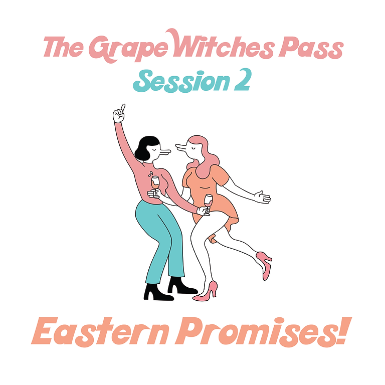 The Grape Witches Pass - Session 2 Eastern Promises!