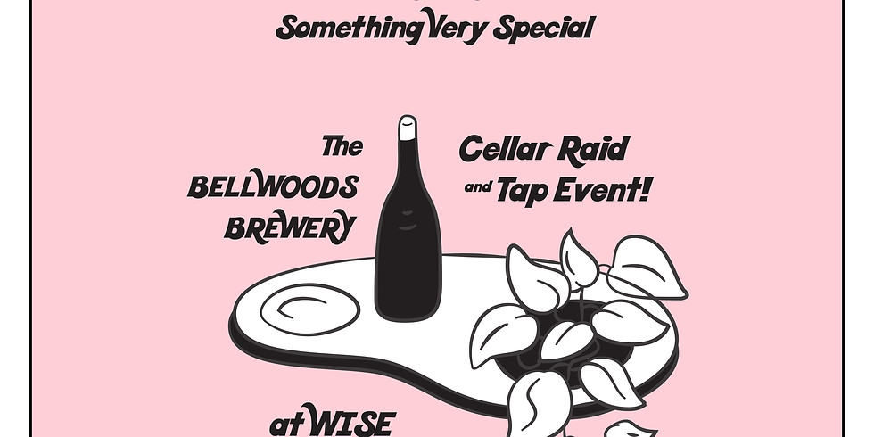 Bellwoods Cellar Raid at Wise Bar