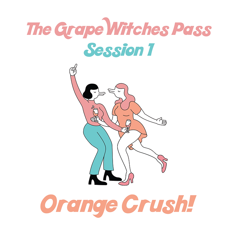 The Grape Witches Pass - Session 1 Orange Crush!
