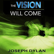 The Vision WIll Come.jpg