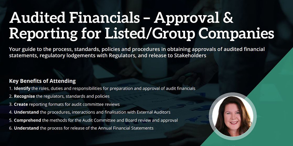 Audited Financials – Approval & Reporting for Listed/Group Companies