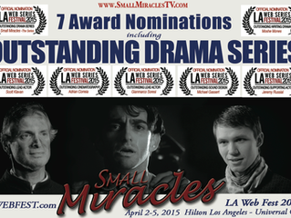 """""""Small Miracles"""" Nominated at LA Web Fest 2015!"""