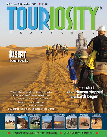 Deserts have aroused the curiosity of mankind since time immemorial. At Touriosity we have had Desert issues almost once every year in the past and each of the previous issues have been liked by our readers, so much so that there has always been demand for more. So this time we thought of bringing out yet another desert issue, but we can call this a mother of all earlier issues. It is almost an encyclopedia of desert tourism and includes glimpses of all the 25 deserts of the world and their attractions with pictures and map. It is a master compilation which we hope our readers will like.