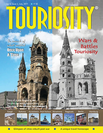 Touriosity Travelmag is known for its unique issues. This time it is stories of the War-ravaged cities that have found place between the covers. Touriosity follows the Wars and Battles trail to discover the cities that have been rebuilt after being damaged during wars and which have graduated to Tourist Attractions of today. Many of these cities are 'must visit' locations not only for the sheer spectacle of ruins and destruction that make a chill run down our spine, but also for weighing the impact of loss of humanity on people and places.