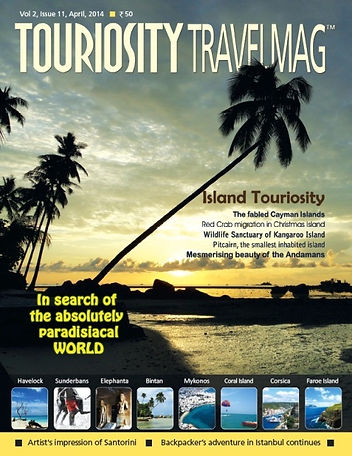 April 2014 issue of Touriosity Travelmag focuses on Island Tourism as a growing sector in the worldwide travel and tour industry. Get to know about some pristine islands across the globe, the exotic delicacies they offer and the unique culture they preserve.