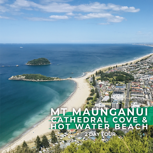 27th and 28th June | Mt Maunganui, Cathedral Cove & Hot Water Beach (2-Day Tour)