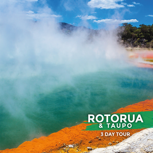 SMALL GROUP TOUR | Rotorua & Taupo (3-Day Tour)