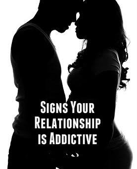 ADDICTIVE RELATIONSHIPS. KNOW THE SIGNS