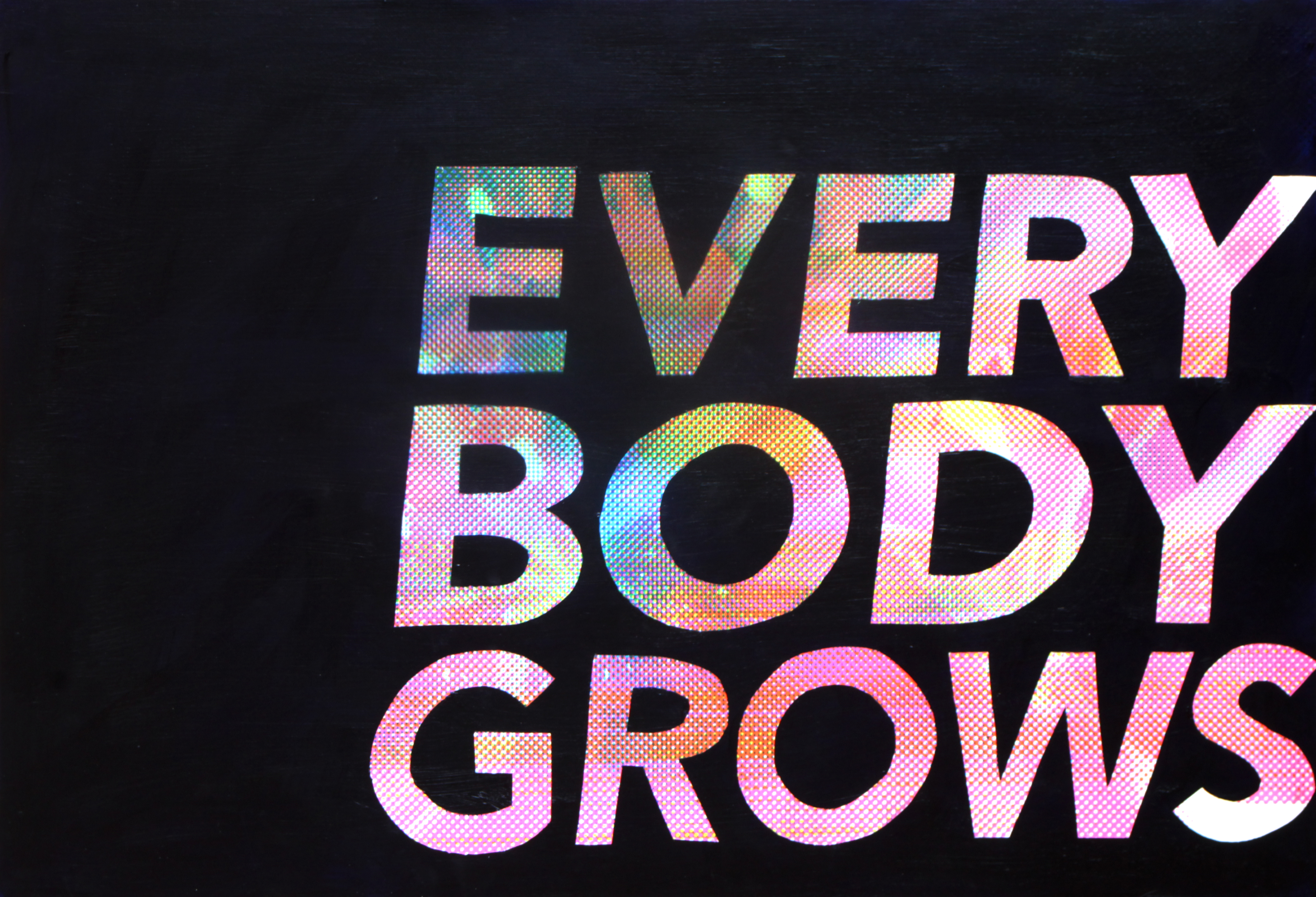 Every Body Grows