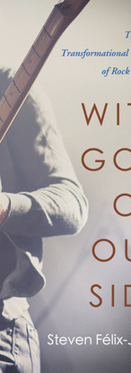 With God on Our Side: Towards a Transformational Theology of Rock and Roll