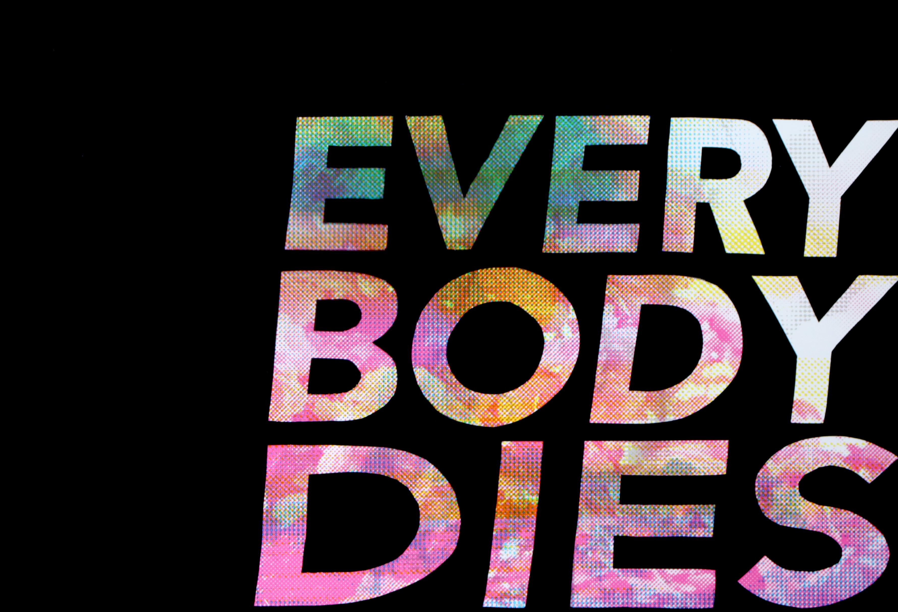 Every Body Dies