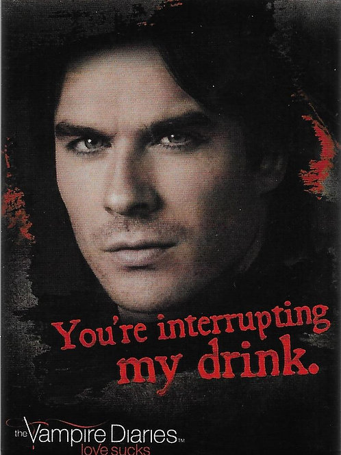 The Vampire Diaries: You're Interrupting My Drink.RETIRED