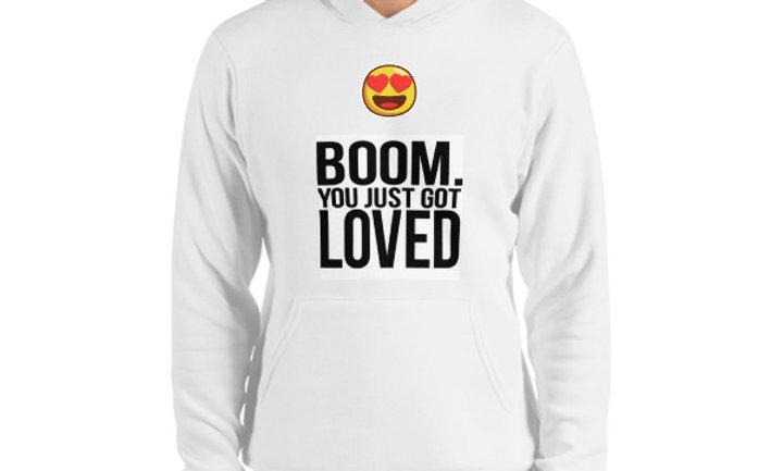 Boom You Got Loved Hoodie